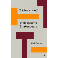 'Sådan er det' at oversætte Shakespeare