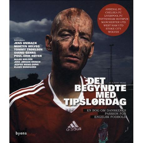 Det begyndte med Tipslørdag: en bog om danskernes passion for engelsk fodbold