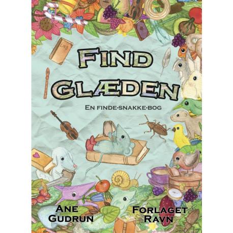 Find Glæden: En finde-snakke-bog