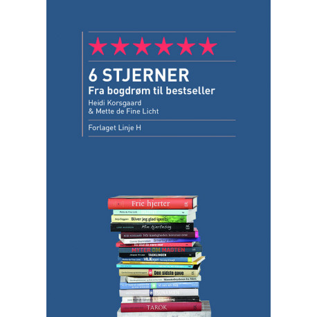 6 stjerner: Fra bogdrøm til bestseller
