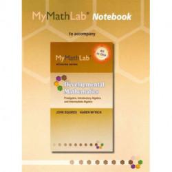 MyLab Math Notebook (looseleaf) for Squires/Wyrick Developmental Math: Prealgebra, Introductory & Intermediate Algebra
