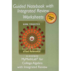 Guided Notebook with Integrated Review Worksheets for College Algebra