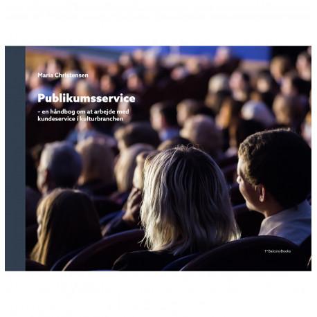 Publikumsservice: en håndbog om at arbejde med kundeservice i kulturbranchen