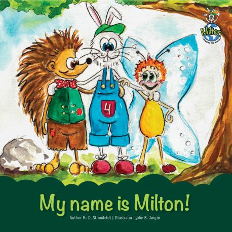 My name is Milton!