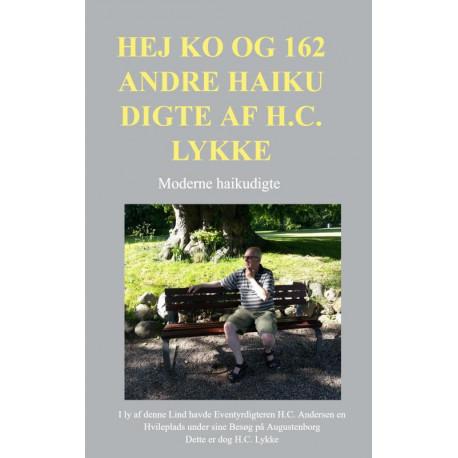 Hej ko og 162 andre haiku digte af H.C. Lykke: Moderne haiku digte