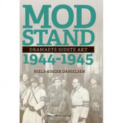 Modstand 1944-1945: Dramaets sidste akt