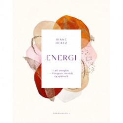 Energi: Løft energien - i kroppen, mentalt og spirituelt