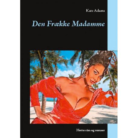 Den Frække Madamme: Hotte rim og remser