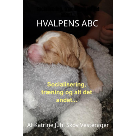 Hvalpens ABC: Socialisering, træning og alt det andet...