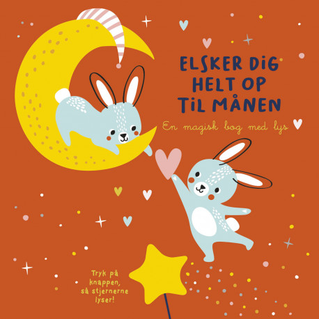 Elsker dig helt op til månen: En magisk bog med lys