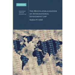 The Multilateralization of International Investment Law