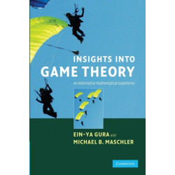 Insights into Game Theory: An Alternative Mathematical Experience