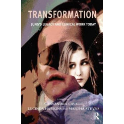 Transformation: Jung's Legacy and Clinical Work Today