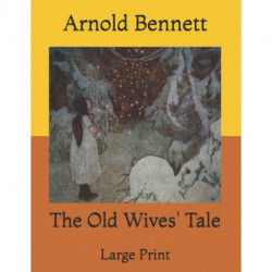 The Old Wives' Tale: Large Print