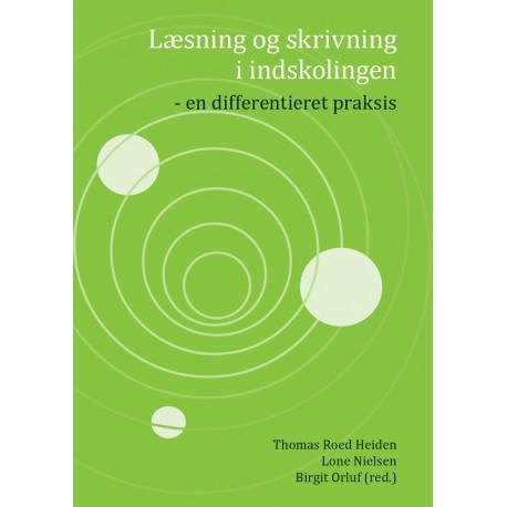 Læsning og skrivning i indskolingen: - en differentieret praksis