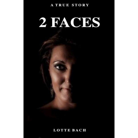 2 Faces: A True Story
