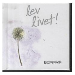 Lev livet!