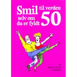 Smil til verden selv om du er fyldt 50