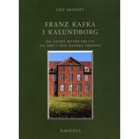Franz Kafka i Kalundborg: og andre myter om liv og død i den danske provins