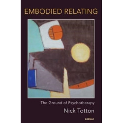 Embodied Relating: The Ground of Psychotherapy