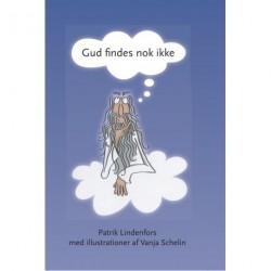 Gud findes nok ikke: en bog om ikke at tro på Guder