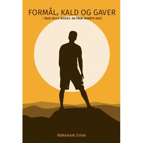 Formål, Kald og Gaver: Gud ville noget, da Han skabte dig!