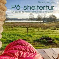 På sheltertur – En guide til nære oplevelser i naturen