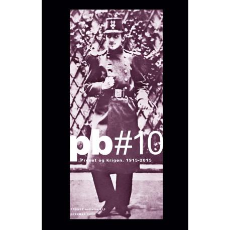 Proust Bulletin no. 10 (PB 10): Proust og krigen. 1915-2015
