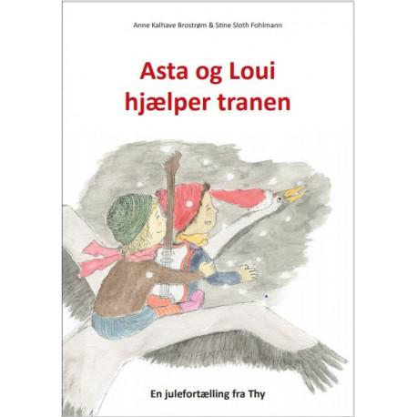 Asta & Loui hjælper tranen: En julefortælling fra Thy