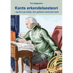 Kants erkendelsesteori – og dens grundlag i den galileisk-newtonske fysik