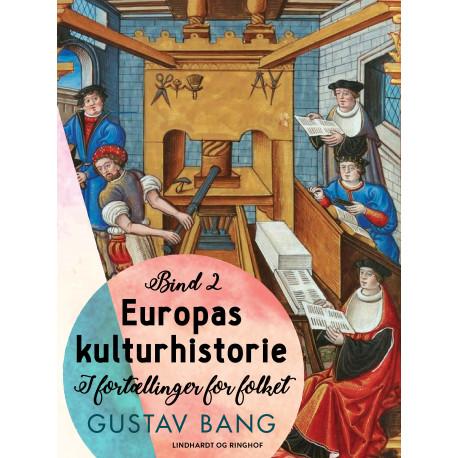 Europas kulturhistorie. Bind 2