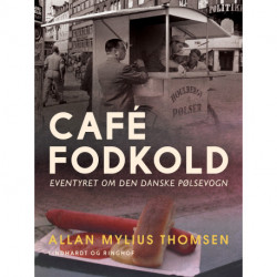 Café Fodkold. Eventyret om den danske pølsevogn
