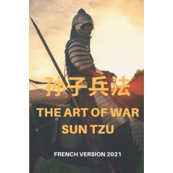 The Art of War Sun Tzu: French Version 2021