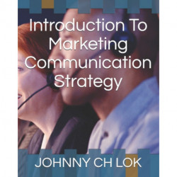 Introduction To Marketing Communication Strategy