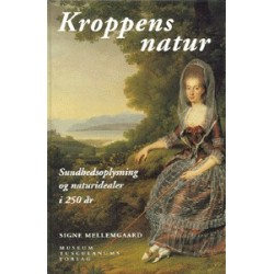 Kroppens natur: Sundhedsoplysning og naturidealer i 250 år
