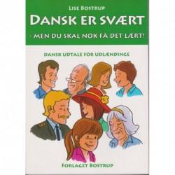 Dansk er svært: men du skal nok få det lært!