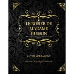 Le Rosier de Mme Husson: Edition Collector - Guy de Maupassant