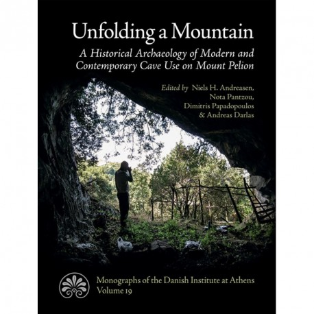 Unfolding a Mountain: A Historical Archaeology of Modern and Contemporary Cave Use on Mount Pelion