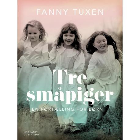 Tre småpiger. En fortælling for børn