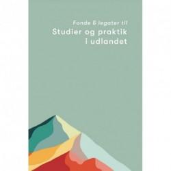 Fonde & legater: til studier og praktik i udlandet