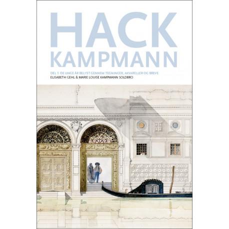 Hack Kampmann, del 1.: De unge år belyst gennem tegninger, akvareller og breve