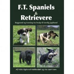 F.T. Spaniels & Retrievere: Baggrund og træning fra hvalp til færdig jagthund