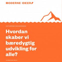 Moderne idéer: Hvordan skaber vi bæredygtig udvikling for alle?