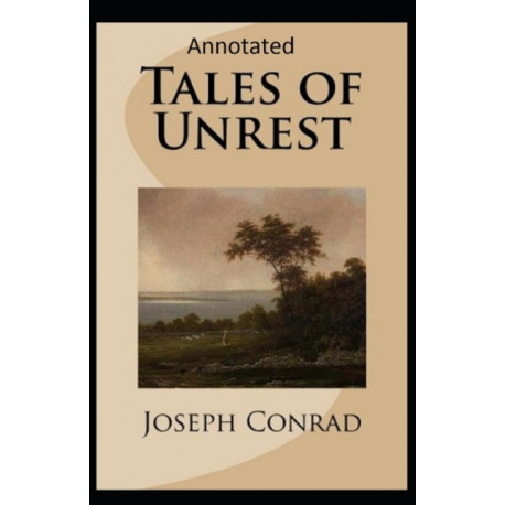 Tales of Unrest Annotated
