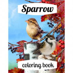Sparrow coloring book: A coloring book for adults and kids amazing Sparrow image design paperback