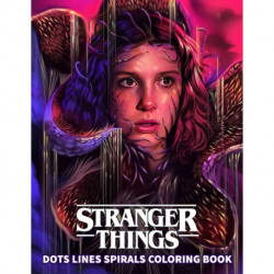 STRANGER THINGS Dots Line Spirals Coloring Book: TV Series Spiroglyphics Coloring Books For Adults - New kind of stress relief coloring book for adults