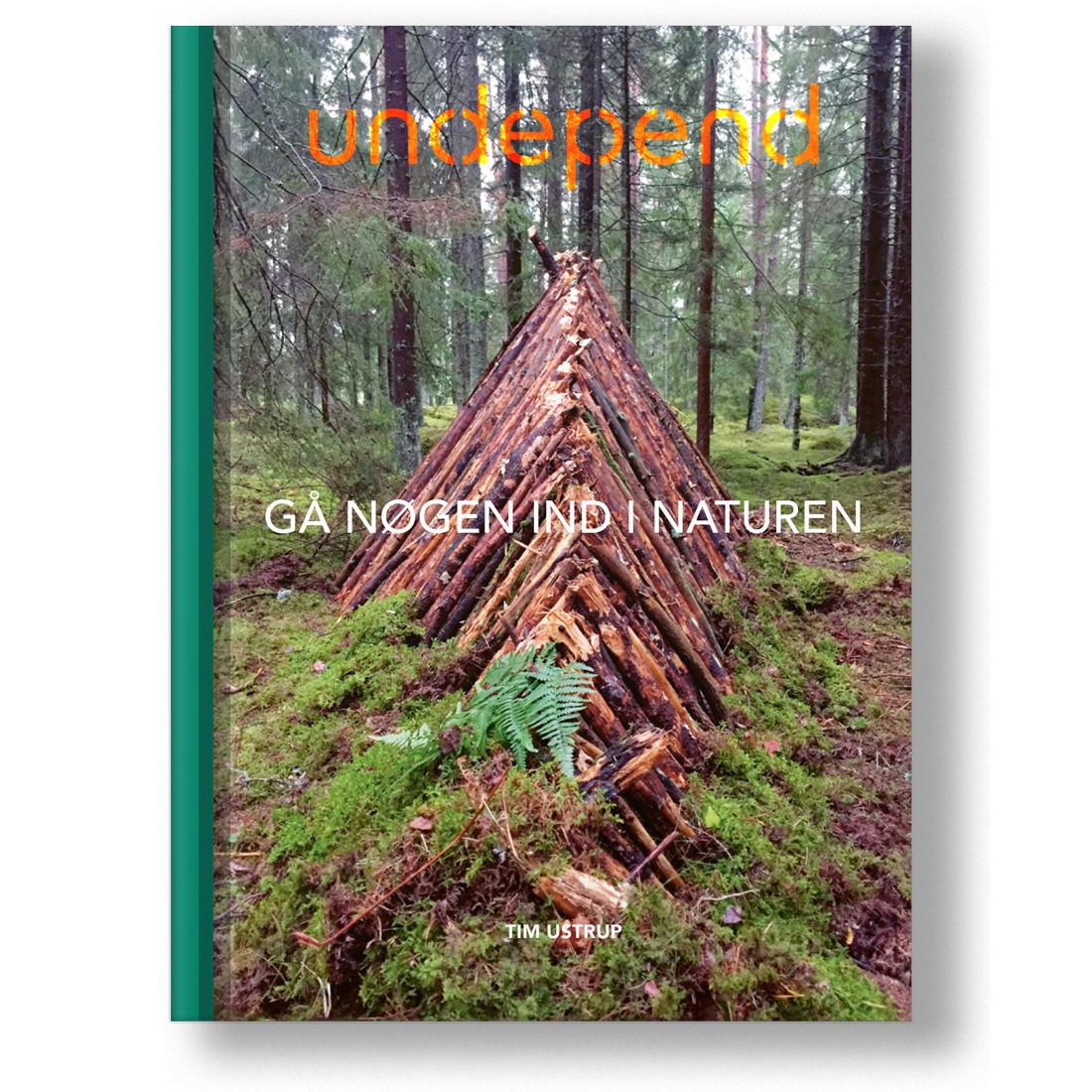 Undepend - gå nøgen ind i naturen (Bog, Hardback, Dansk