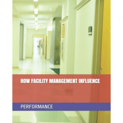How Facility Management Influence Performance