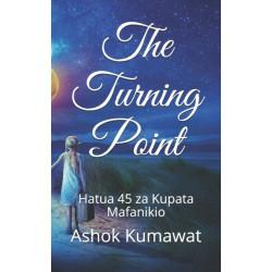 The Turning Point: Hatua 45 za Kupata Mafanikio