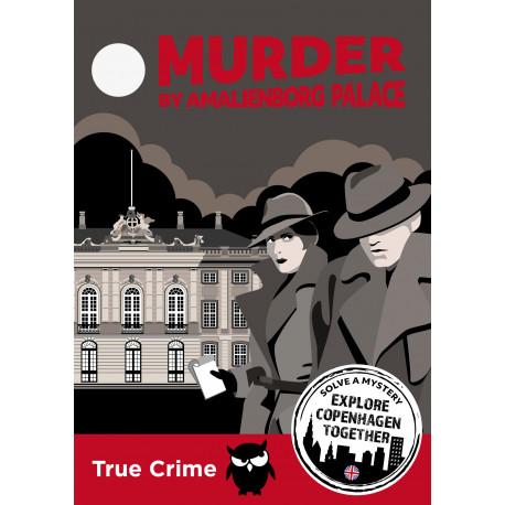 Murder by Amalienborg Palace (Copenhagen): Solve A Mystery - Solve A Mystery - Explore Copenhagen together (English version)